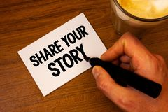Conceptual hand writing showing Share Your Story. Business photo text Experience Storytelling Nostalgia Thoughts Memory Personal T. Ext white paper hand black stock image