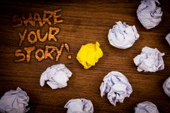 Conceptual hand writing showing Share Your Story Motivational Call. Business photo showcasing Experience Nostalgia Memory Personal. Words wooden desk crumbled Stock Image