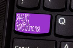 Conceptual hand writing showing Smart Global Innovations. Business photo showcasing capability of firms to create new. Opportunities Keyboard key Intention to stock images