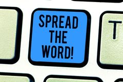 Conceptual hand writing showing Spread The Word. Business photo text Communicate the news to everybody Make something