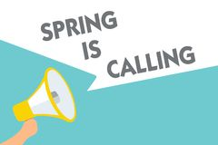 Conceptual hand writing showing Spring Is Calling. Business photo text Time for flowers March coming beautiful colors Sunny Symbol. Alarming speaker signals Stock Photos