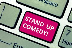Conceptual hand writing showing Stand Up Comedy. Business photo text Comedian performing speaking in front of live audience. Keyboard key Intention to create stock image