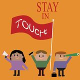 Conceptual hand writing showing Stay In Touch. Business photo text Keep Connected thru Phone Letters Visit Email Social Media.  stock illustration