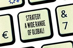 Conceptual hand writing showing Strategy A Wide Range Of Global. Business photo text Worldwide communications strategies stock images