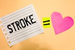 Conceptual hand writing showing Stroke. Business photo showcasing Patients losing consciousness due to poor blood flow medical Lov. E equation memory thought stock image