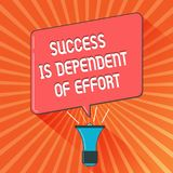 Conceptual hand writing showing Success Is Dependent Of Effort. Business photo showcasing Make effort to Succeed Stay. Persistent stock illustration
