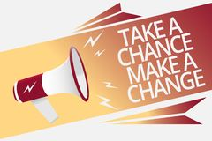 Conceptual hand writing showing Take A Chance Make A Change. Business photo text dont lose opportunity to reach bigger things Mega. Phone loudspeaker bubble stock illustration