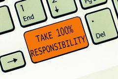 Conceptual hand writing showing Take 100 Responsibility. Business photo text be fully accountable for your Actions and. Thoughts stock images