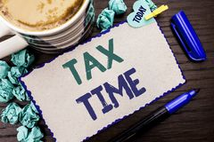 Conceptual hand writing showing Tax Time. Business photo showcasing Taxation Deadline Finance Pay Accounting Payment Income Revenu. E written Cardboard Piece Royalty Free Stock Photos