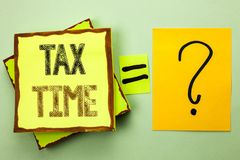 Conceptual hand writing showing Tax Time. Business photo showcasing Taxation Deadline Finance Pay Accounting Payment Income Revenu. E written Yellow Sticky Note Royalty Free Stock Photo