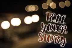 Conceptual hand writing showing Tell Your Story. Business photo showcasing expressing your feelings Narrating writing your biograp. Hy Nightlight enlighten royalty free stock photography