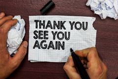 Conceptual hand writing showing Thank You See You Again. Business photo text Appreciation Gratitude Thanks I will be back soon Han. D hold pen sketch word on stock image