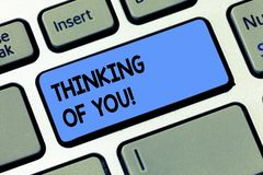 Conceptual hand writing showing Thinking Of You. Business photo text To have somebody on mind remembering a stock photo