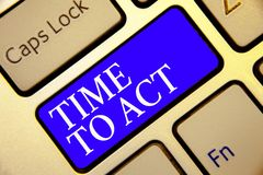 Conceptual hand writing showing Time To Act. Business photo showcasing Do it now Response Immediately Something need to be done Ke. Yboard blue key Intention royalty free stock photography