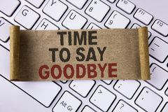 Conceptual hand writing showing Time To Say Goodbye. Business photo showcasing Separation Moment Leaving Breakup Farewell Wishes E. Nding written Folded Stock Image