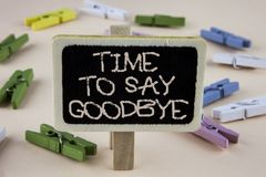 Conceptual hand writing showing Time To Say Goodbye. Business photo showcasing Separation Moment Leaving Breakup Farewell Wishes E. Nding written Wooden Notice Royalty Free Stock Photo