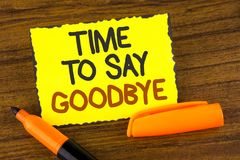 Conceptual hand writing showing Time To Say Goodbye. Business photo showcasing Separation Moment Leaving Breakup Farewell Wishes E. Nding written Yellow Sticky Stock Photos