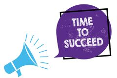 Conceptual hand writing showing Time To Succeed. Business photo text Thriumph opportunity Success Achievement Achieve your goals M. Egaphone loudspeaker speaking royalty free illustration