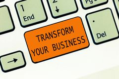 Conceptual hand writing showing Transform Your Business. Business photo text Modify energy on innovation and sustainable growth.  stock image