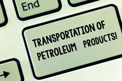 Conceptual hand writing showing Transportation Of Petroleum Products. Business photo showcasing Oil and gas industry. Shipments Keyboard key Intention to create stock photography