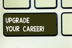Conceptual hand writing showing Upgrade Your Career. Business photo text improve grade position in work Get increase. Money Keyboard key Intention to create stock photography
