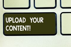 Conceptual hand writing showing Upload Your Content. Business photo text transmission file from one computer system to stock photo