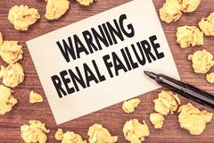 Conceptual hand writing showing Warning Renal Failure. Business photo showcasing stop Filtering Excess Waste Acute Kidney malfunct. Ion stock image