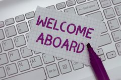 Conceptual hand writing showing Welcome Aboard. Business photo text Expression of greetings to a person whose arrived is desired.  stock photos