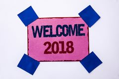 Conceptual hand writing showing Welcome 2018. Business photo text Celebration New Celebrate Future Wishes Gratifying Wish written Stock Photos