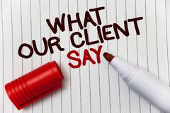 Conceptual hand writing showing What Our Client Say. Business photo showcasing Customers Feedback or opinion about product service. White background marker love Royalty Free Stock Image