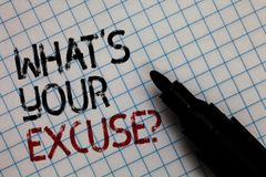 Conceptual hand writing showing What s is Your Excuse question. Business photo text Explanations for not doing something Inquiry B. Lack marker square marked stock photo
