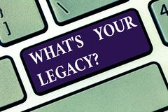Conceptual hand writing showing What S Your Legacy. Business photo text gift that handed or conveyed from one. Demonstrating to another Keyboard key Intention stock photos