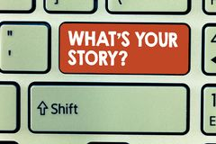 Conceptual hand writing showing What s is Your Story question. Business photo showcasing Relate Something About