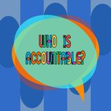Conceptual hand writing showing Who Is Accountablequestion. Business photo showcasing To be responsible or answerable. For something Speech Bubble and Stack of stock illustration