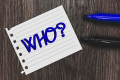 Conceptual hand writing showing Who Question. Business photo text Asking for specific name of someone people personality Marker pe. Ns white paper black shadow Royalty Free Stock Photography