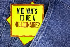 Conceptual hand writing showing who Wants To Be A Millionaire Question. Business photo showcasing Earn more money applying knowled. Ge written Yellow Sticky Note Stock Photos