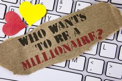 Conceptual hand writing showing who Wants To Be A Millionaire Question. Business photo text Earn more money applying knowledge wri. Tten Tear Cardboard Piece Stock Images