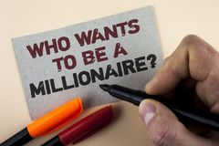 Conceptual hand writing showing who Wants To Be A Millionaire Question. Business photo text Earn more money applying knowledge wri. Tten by Man with Marker Royalty Free Stock Photo