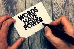 Conceptual hand writing showing Words Have Power. Business photo showcasing Energy Ability to heal help hinder humble. And humiliate stock photos