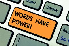 Conceptual hand writing showing Words Have Power. Business photo text Energy Ability to heal help hinder humble and. Conceptual hand writing showing Words Have stock photos