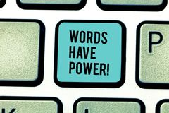 Conceptual hand writing showing Words Have Power. Business photo text Energy Ability to heal help hinder humble and. Conceptual hand writing showing Words Have stock photography