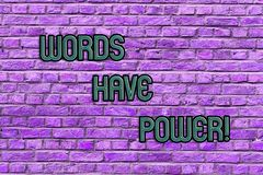Conceptual hand writing showing Words Have Power. Business photo text Energy Ability to heal help hinder humble and. Conceptual hand writing showing Words Have stock photo