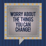 Conceptual hand writing showing Worry About The Things You Can Change. Business photo showcasing Be in charge of possible actions. Square Speech Bubbles Inside vector illustration
