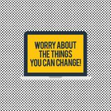 Conceptual hand writing showing Worry About The Things You Can Change. Business photo text Be in charge of possible. Actions Laptop Monitor Personal Computer stock illustration