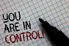 Conceptual hand writing showing You Are In Control. Business photo text Responsibility over a situation Management authority Black. Marker square marked white stock photo