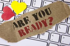 Conceptual hand writing showing Are You Ready Question. Business photo text Prepare well to face upcoming business changes written. Tear Cardboard Piece placed Royalty Free Stock Photos