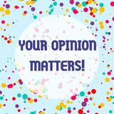 Conceptual hand writing showing Your Opinion Matters. Business photo showcasing show you do not agree with something. Conceptual hand writing showing Your royalty free illustration