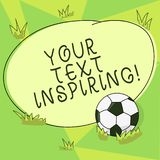 Conceptual hand writing showing Your Text Inspiring. Business photo showcasing words make you feel exciting and strongly. Enthusiastic Soccer Ball on the Grass vector illustration