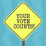 Conceptual hand writing showing Your Vote Counts. Business photo text Make an election choose whoever you think is vector illustration
