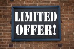 Conceptual hand writing text caption inspiration showing announcement Limited Offer. Business concept for Limited Time Sale writte. N on frame old brick Stock Image